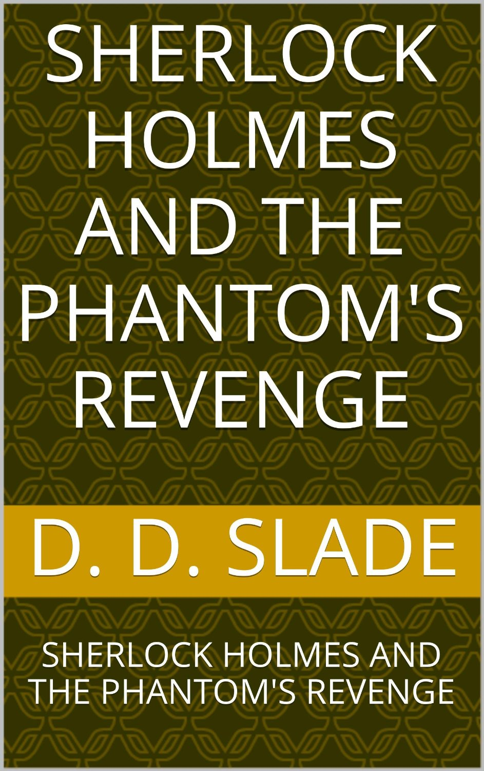 Sherlock Holmes And The Phantom's Revenge