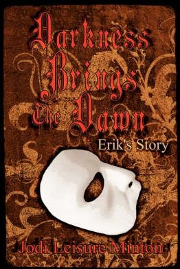 Darkness Brings the Dawn: Erik's Story
