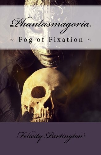 Phantasmagoria: A Fog of Fixation