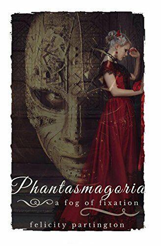 Phantasmagoria: A Fog of Fixation