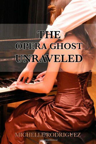The Opera Ghost Unraveled
