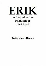 ERIK A Sequel to Phantom of the Opera