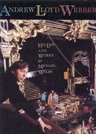 Andrew Lloyd Webber. His Life and Works